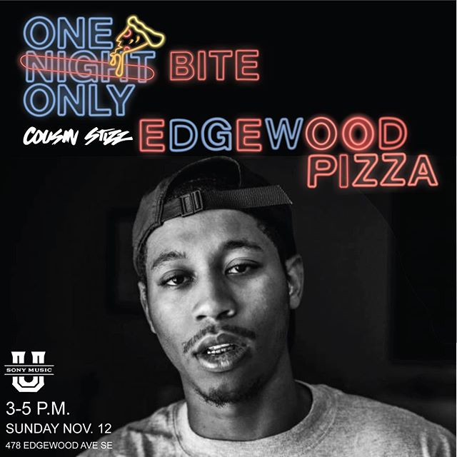 Cousin stizz pop up at edgewood pizza. Sunday from 3-5 , be there!