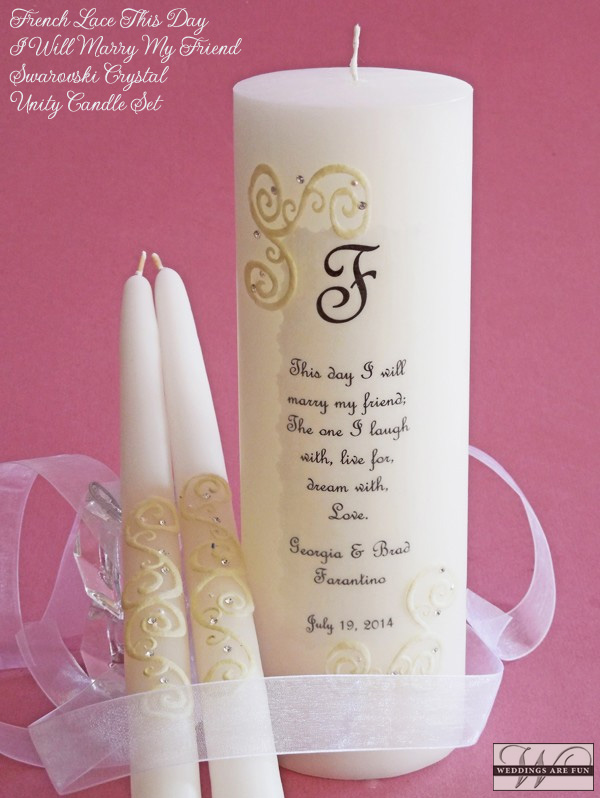 "In addition to the Bride & Groom's personalization, the following popular saying is printed on this unity candle:  ""This day I will marry my friend; The one I laugh with, live for, dream with, Love."""