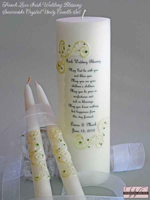 "In addition to the Bride & Groom's personalization, the following Irish Wedding Blessing is printed on this unity candle:  ""May God be with you and bless you. May you see your children's children. May you be poor in misfortunes and rich in blessings. May you know nothing but happiness from this day forward."""