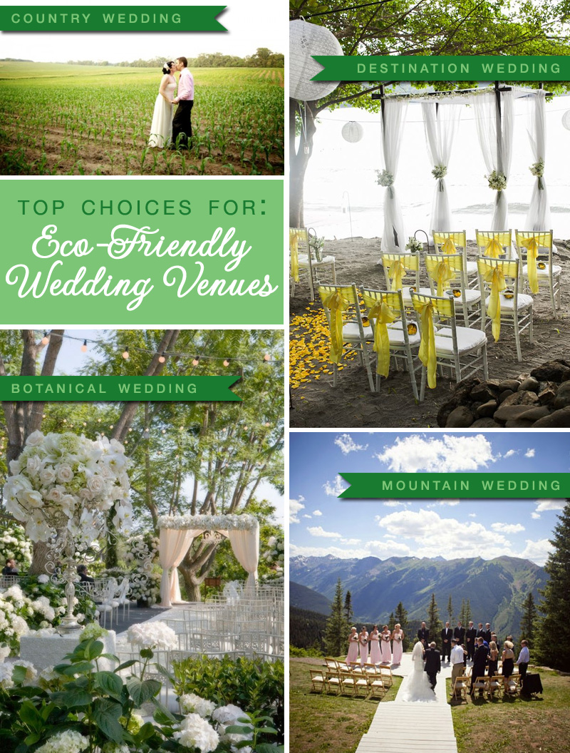 eco-friendly wedding venues :  country wedding ,  destination wedding ,  botanical wedding ,  mountain wedding