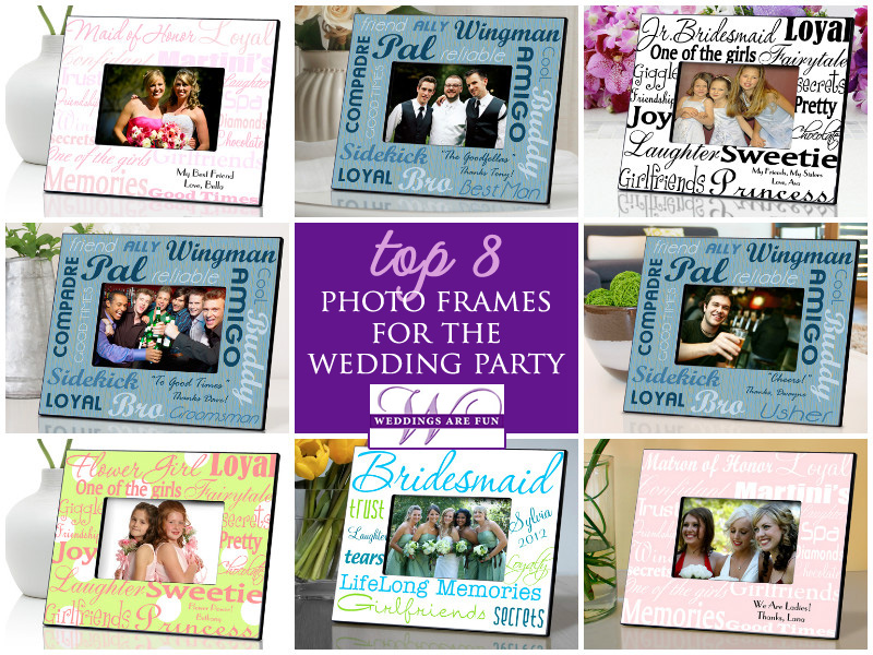 Top 8 Wedding Party Photo Frames . . . the perfect personalized gift