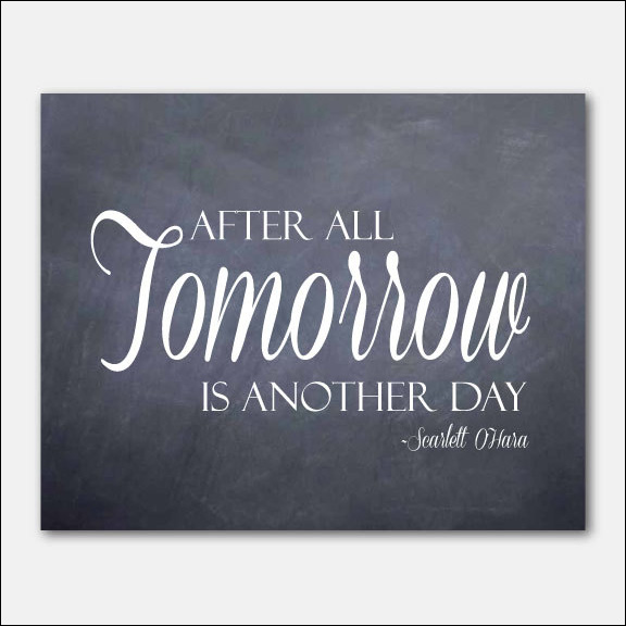 After All Tomorrow is Another Day - Scarlett O'Hara : print is from Susan Newberry Designs on etsy
