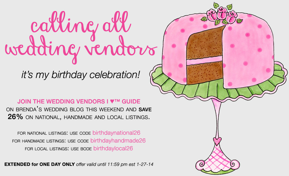 Wedding Professionals : join my Wedding Vendors I ♥™ Guide and celebrate my birthday with 26% off.