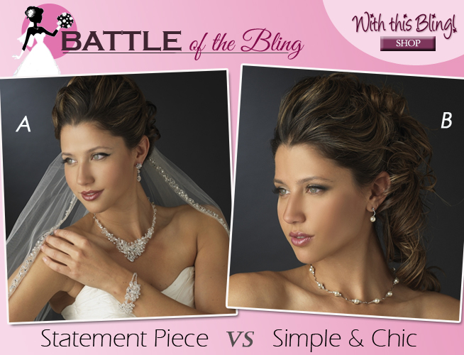 Battle of the Bling : What kind of wedding jewelry will you wear on your special day? Statement Piece or Simple & Chic?