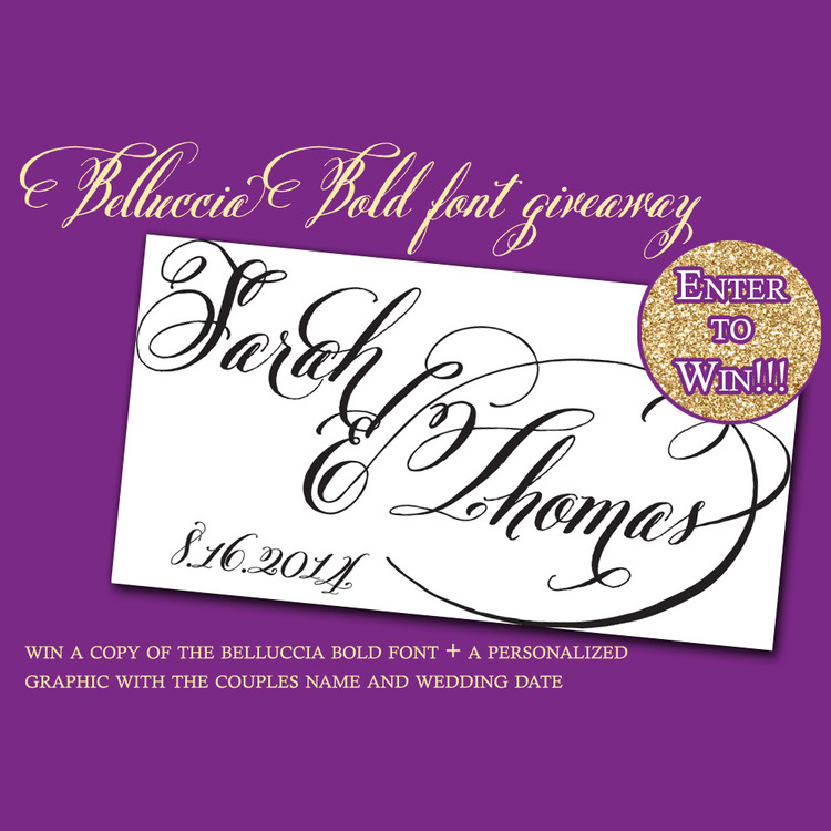 Enter to Win the Belluccia Bold Font and a personalized graphic with the couples name and wedding date or anniversary date