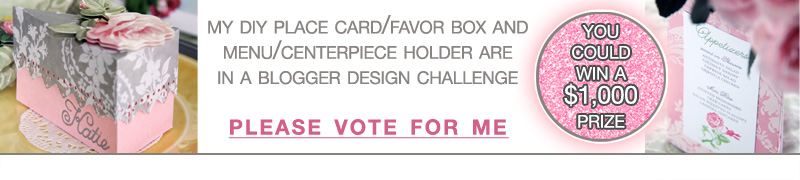 Please vote for my DIY Wedding Designs - Place Card/Favor Box and Menu/Centerpiece Holder