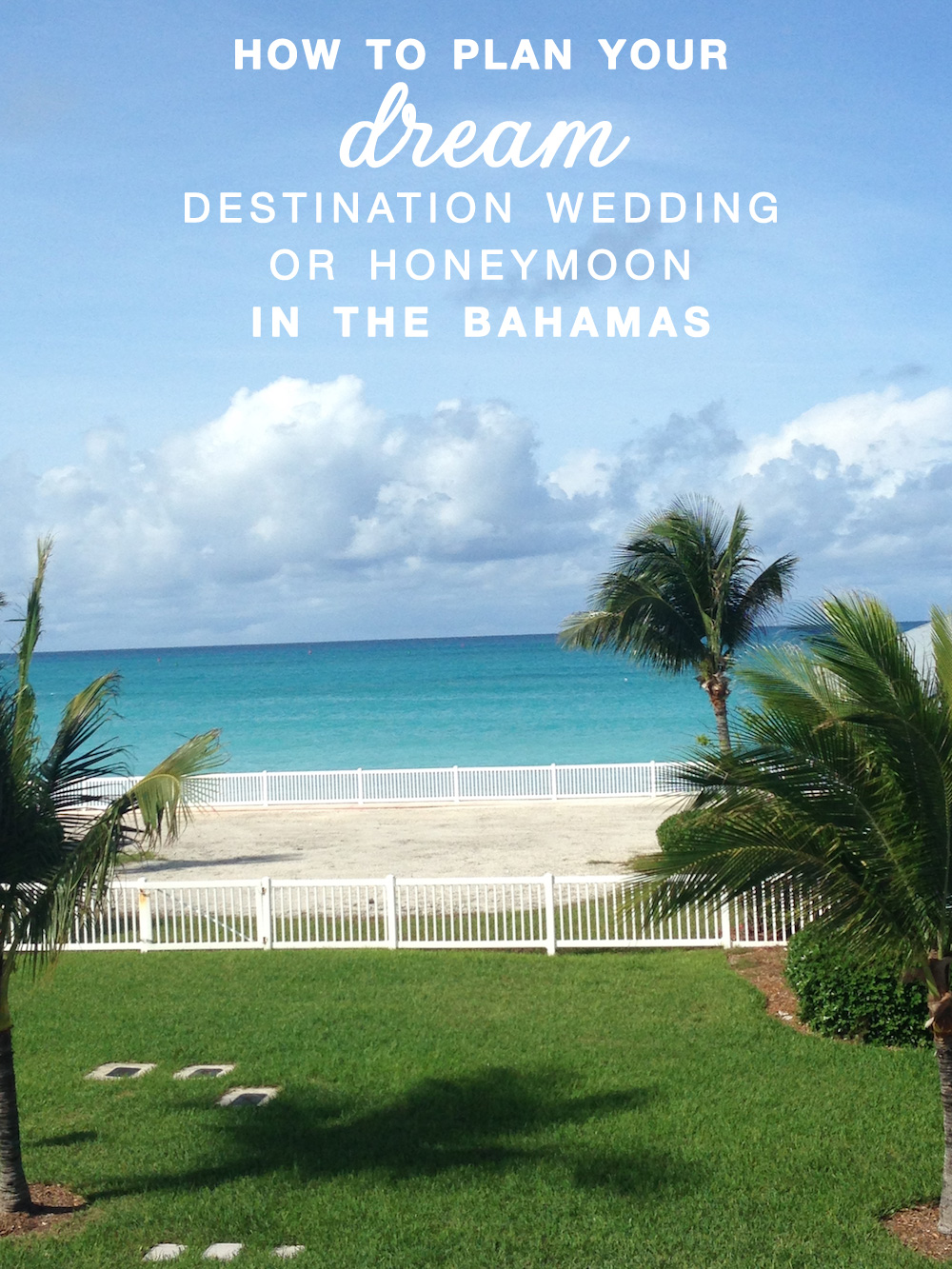 How to plan your dream bahamas destination wedding or for Plan a destination wedding