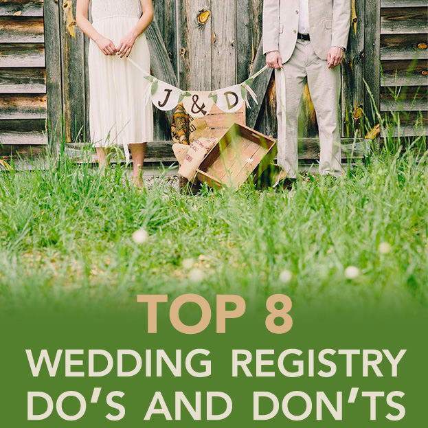 Top 8 Wedding Registry Do's and Don'ts / as seen on www.BrendasWeddingBlog.com