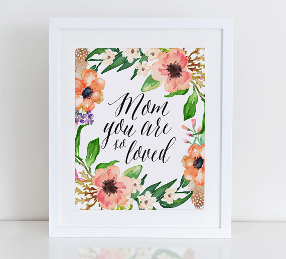 mom-you-are-so-loved-print-050615.jpg