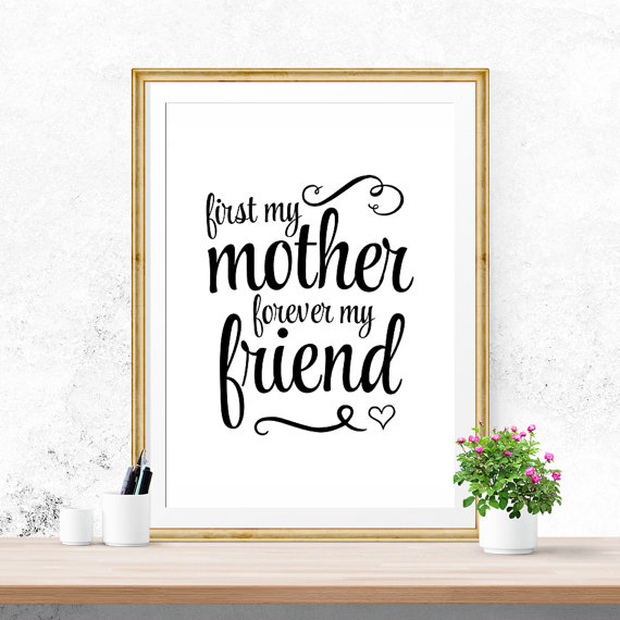 First My Mother Forever My Friend Print - as seen on www.BrendasWeddingBlog.com