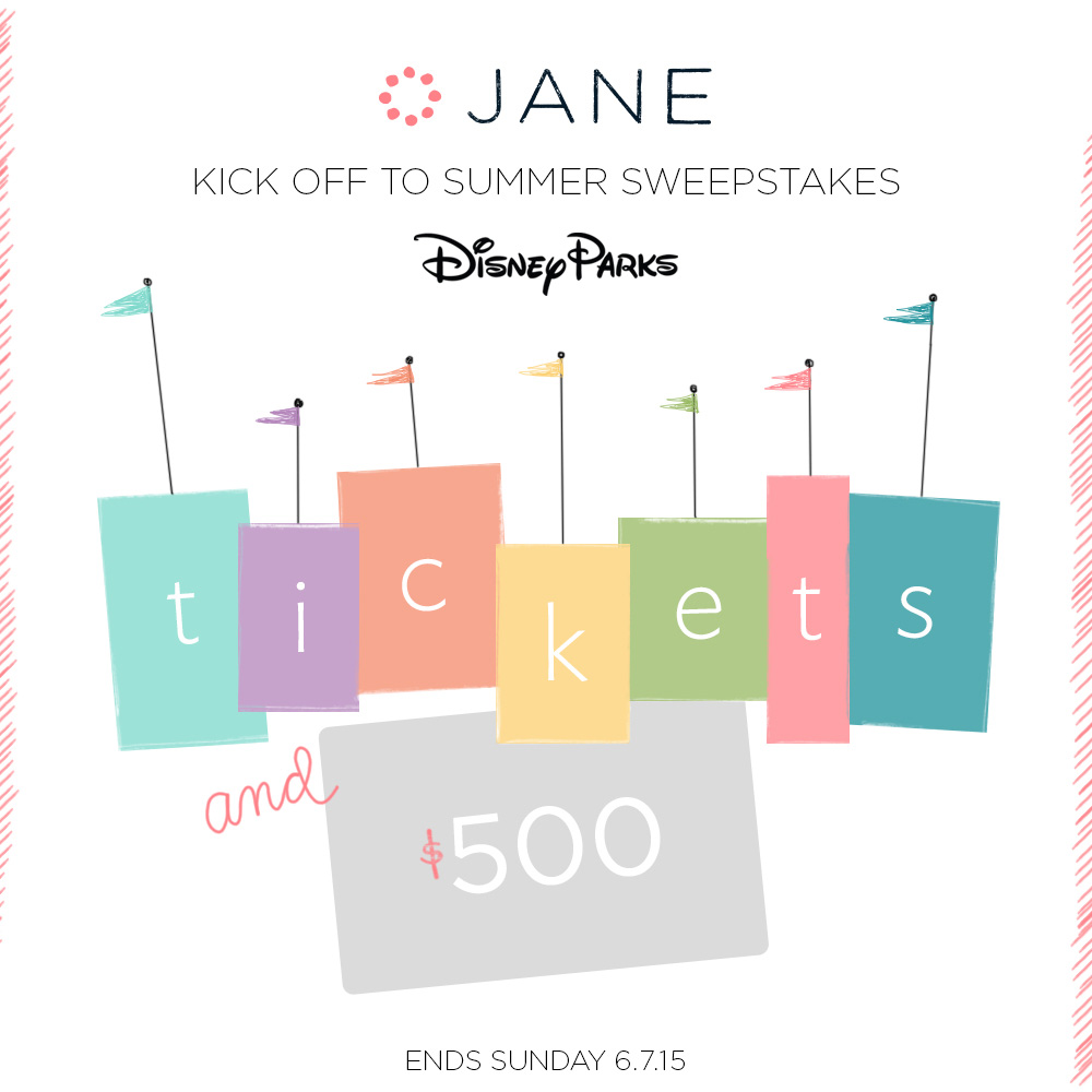 Jane Kick Off to Summer Sweepstakes : Win Disney Park Tickets + $500 Visa Gift Card