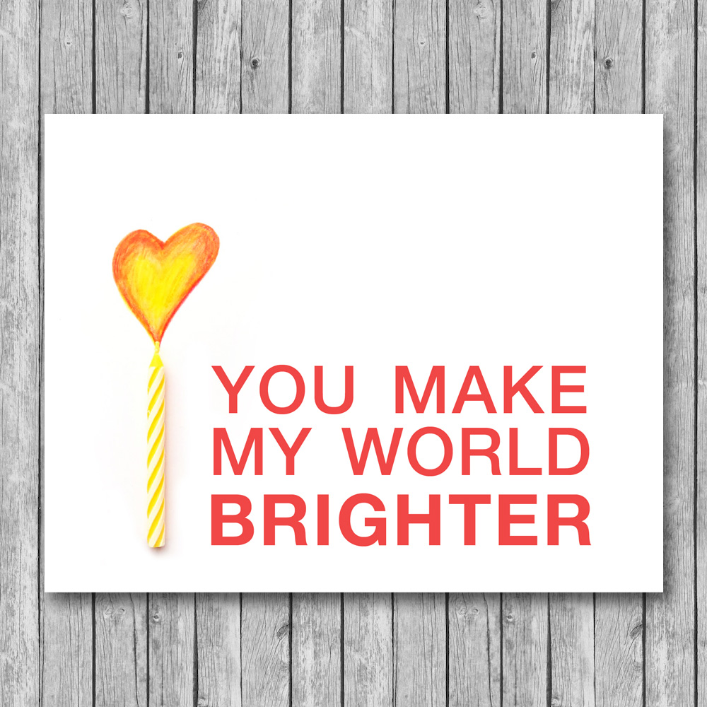 Free Printable Card - You Make My World Brighter / click to download