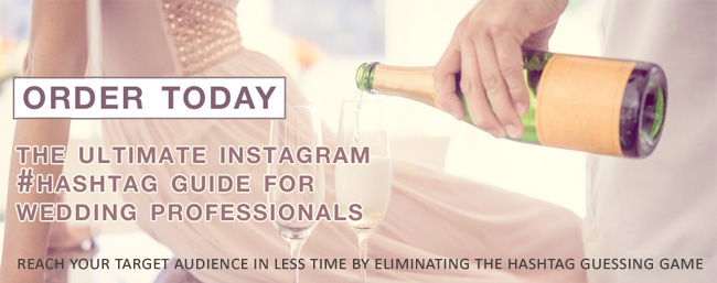 Order the Ultimate Instagram Hashtag Guide for Wedding Professionals and reach your target audience in less time by eliminating the hashtag guessing game