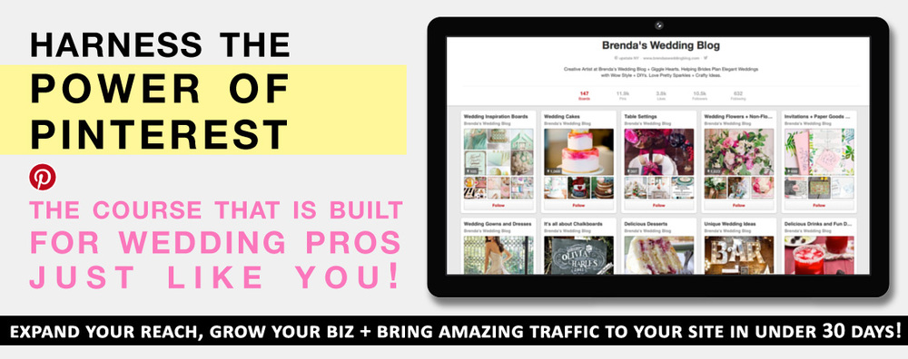 Join the Power of Pinterest Course - it was built for wedding professionals / expand your reach, grow your business and bring amazing traffic to your site in under 30 days