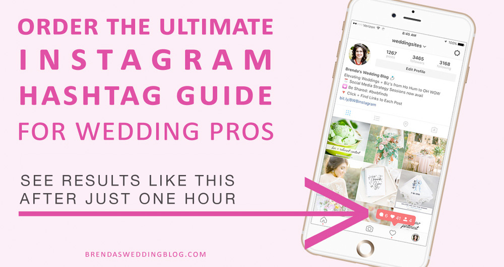 Order the Ultimate Instagram Hashtag Guide for Wedding Professionals - end the countless hours of searching for the right hashtags. Click to Order Now from www.BrendasWeddingBlog.com