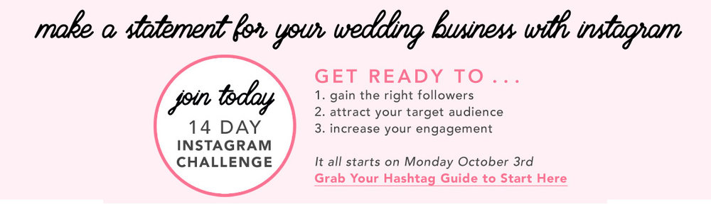 Join the 14 Day Instagram Challenge for Wedding Professionals and Make a Statement for Your Wedding Business