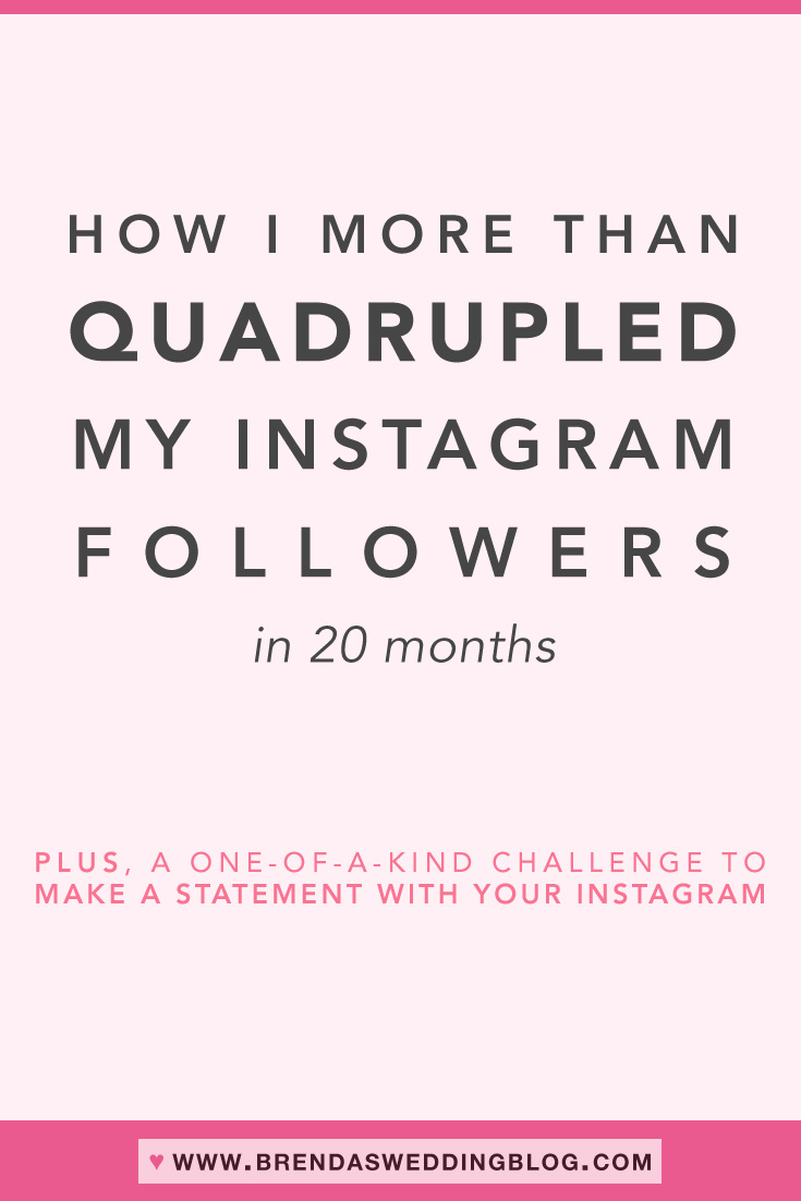 How I More than Quadrupled My Instagram Followers {targeted and in my niche} PLUS an Instagram Challenge for Wedding Pros. Be sure to click if you're ready to Make A Statement with Your Instagram Account