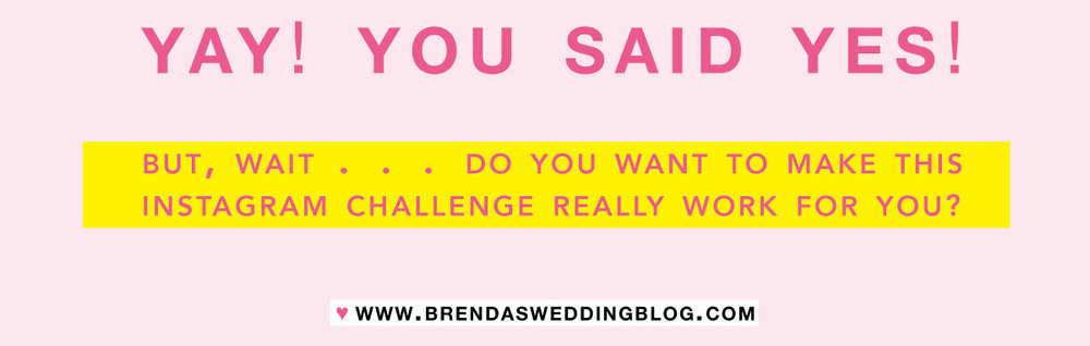 Join the Make a Statement Instagram Challenge for the Wedding Industry - it's a challenge like you've never seen before - it's all from Brenda's Wedding Blog