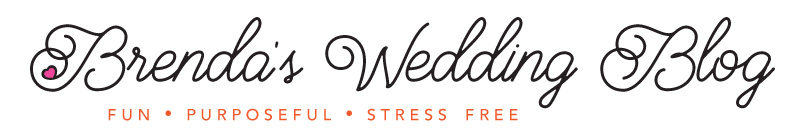 Brenda's Wedding Blog | Stress Free Weddings | Planning Guide for DIY Brides and Vendors