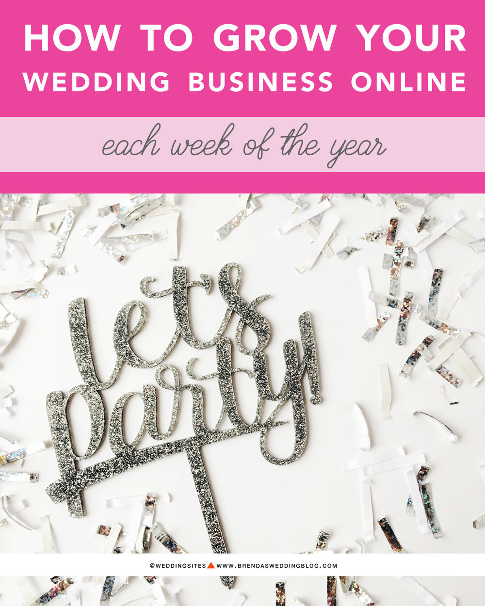 Click to Learn How to Grow Your Wedding Business Online - for each week of the year / Marketing Strategies for Wedding Business Owners / as seen on www.BrendasWeddingBlog.com