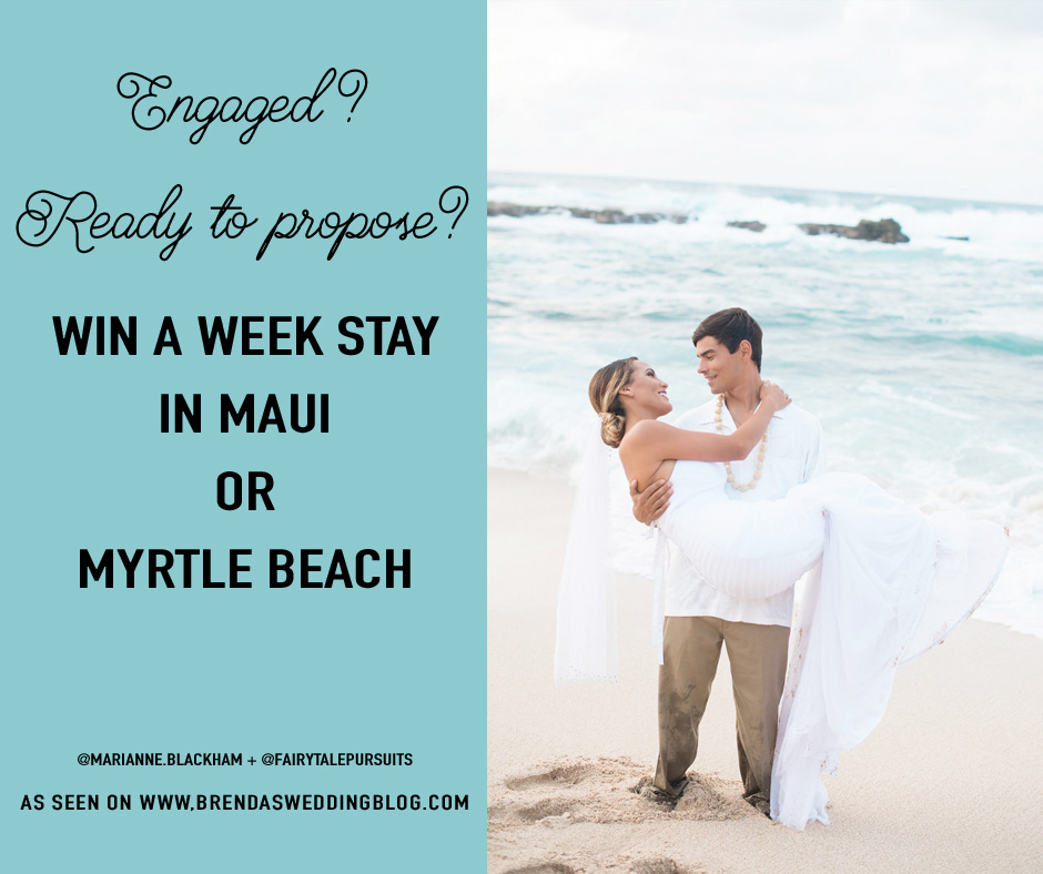 Win a Week Stay in either Maui or Myrtle Beach when you book Marianne Blackham Photography for wedding photos and Fairytale Pursuits for wedding planning. As seen on www.brendasweddingblog.com