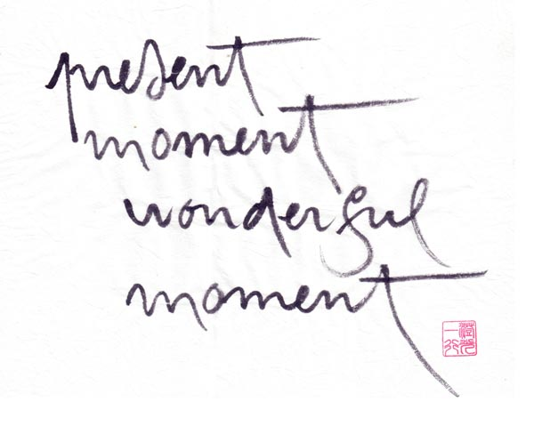 present moment wonderful moment.jpg