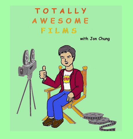 Totally Awesome Films Movie Reviews and Information Podcast