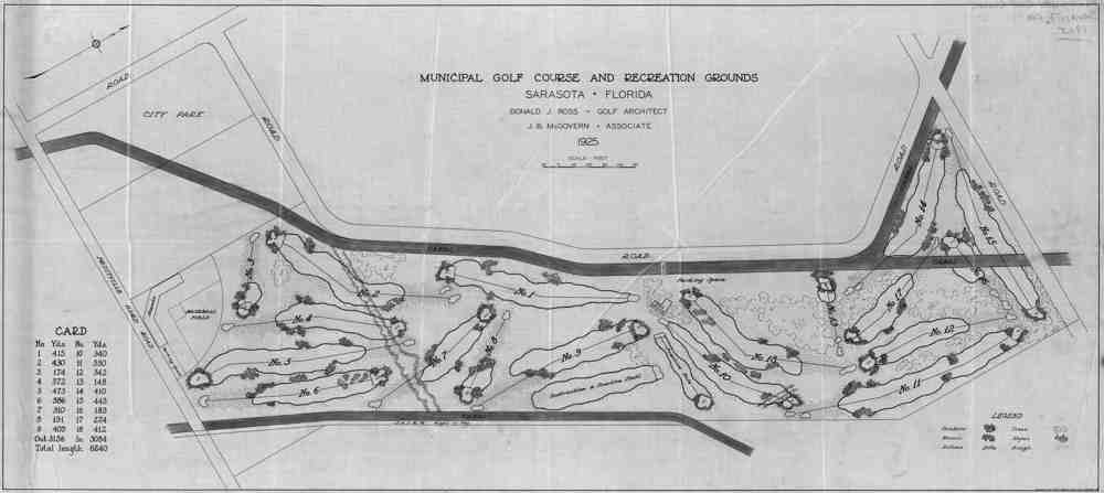 1925 PLAN Municipal Golf Course and Recreation Grounds, Sarasota Florida,  Donald Ross  Golf Architect.  Ross draftsman:  Walter Irving Johnson, Jr. , in Pinehurst NC. Courtesy of The Tufts Archives, Pinehurst NC.