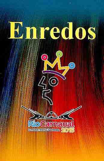 Clique na imagem e baixe o caderno com os enredos das escolas de samba do carnaval 2015 no Rio de Janeiro