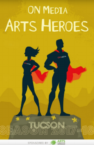 Click on the image above to read about the 2017-18 Tucson Arts Heroes.