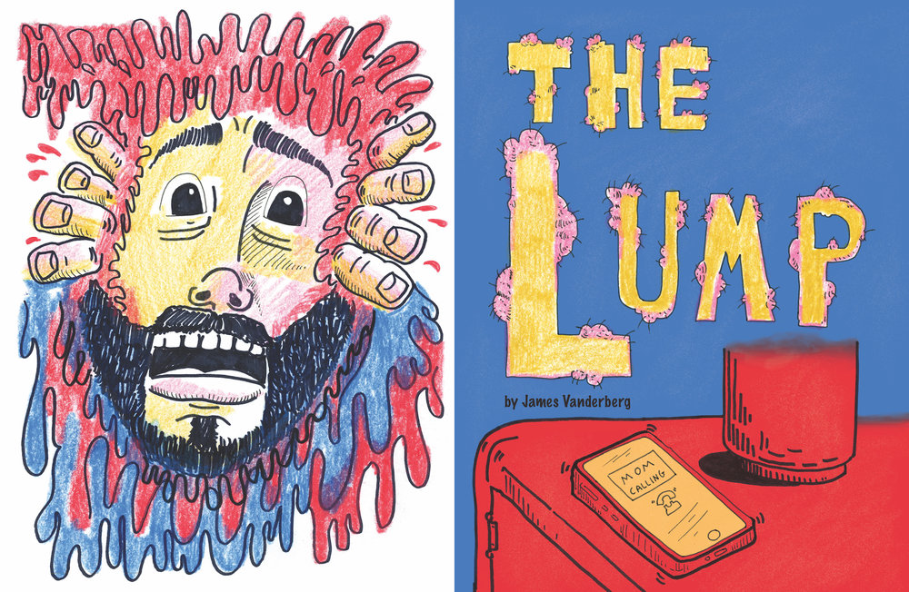 THE LUMP - 16 Page Full Color Comic coming out of the Comic Workbook Correspondence Class. Frank Santoro's amazing comic course helped me tell this tale of dark humor and strange surgery.