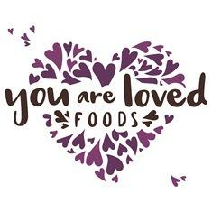 You Are Loved Foods.jpg