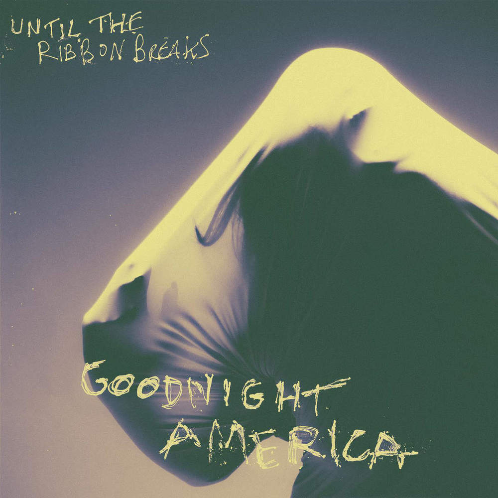 "going for adds June 28 until the ribbon breaks ""goodnight america"" [kobalt]"
