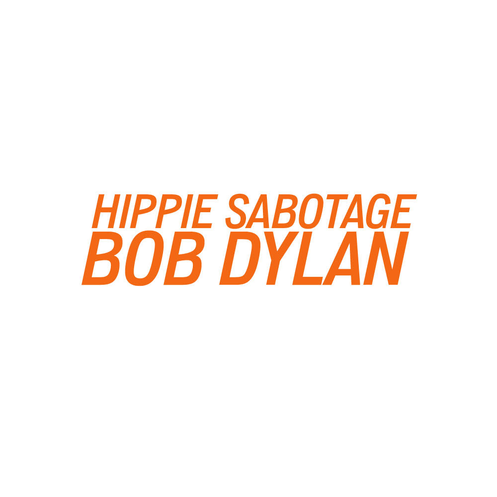 "going for adds 6/6 hippie sabotage ""bob dylan"" [single] [ihiphop]"