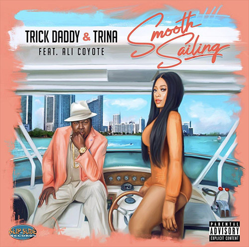 "going for adds 8/22 trick daddy and trina ""smooth sailing"" [slip n slide]"