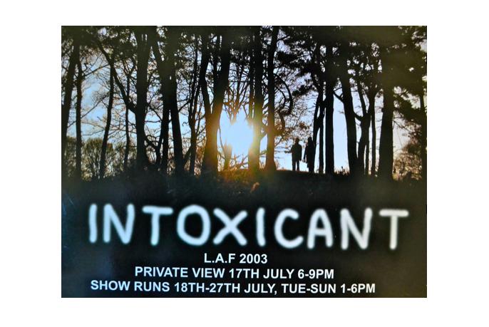 Exhibition 'Intoxicant' - Limehouse Art Foundation, London 2003