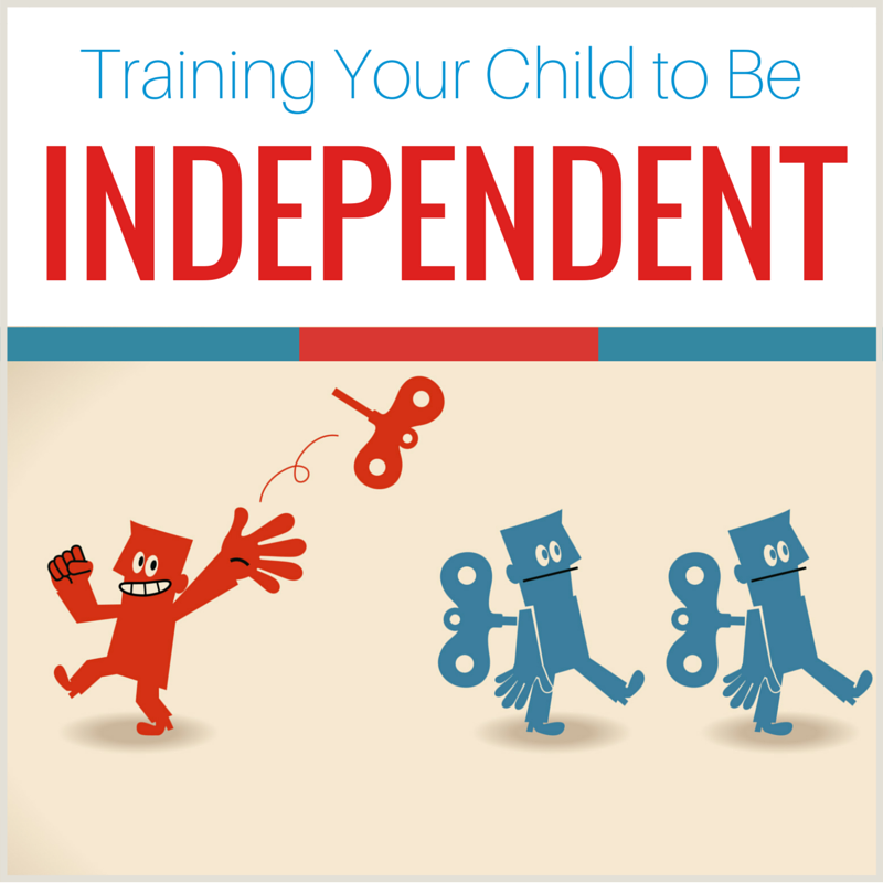 Training Your Children to be Independent