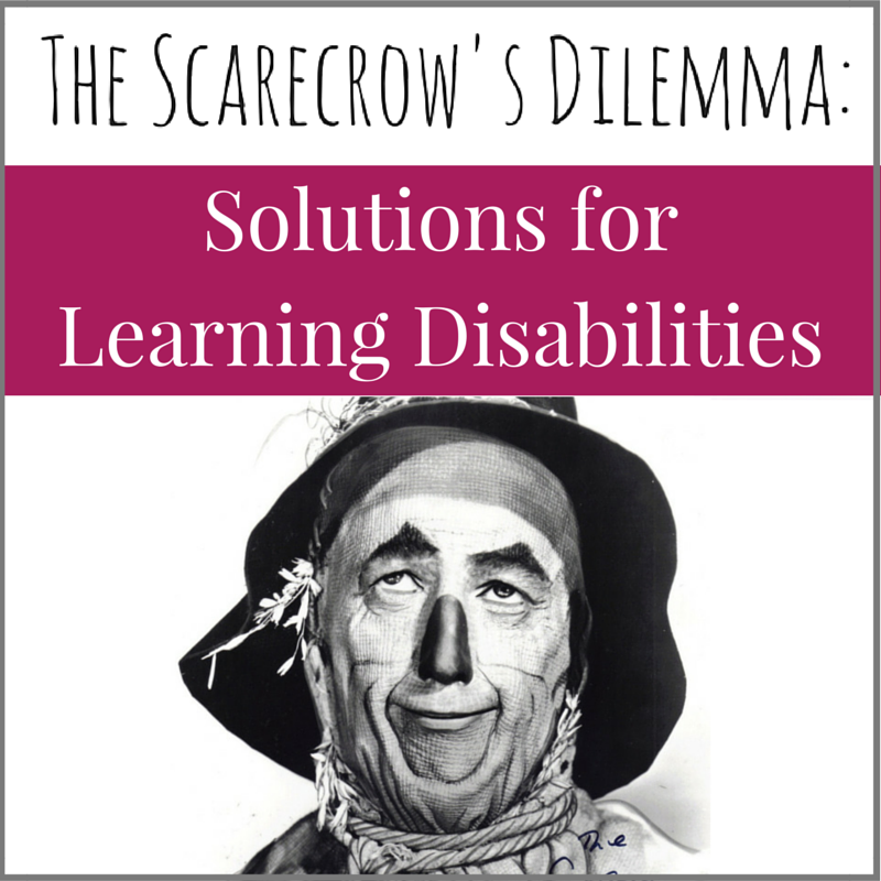 The Scarecrow's Dilemma - Solutions for Learning Disabilities