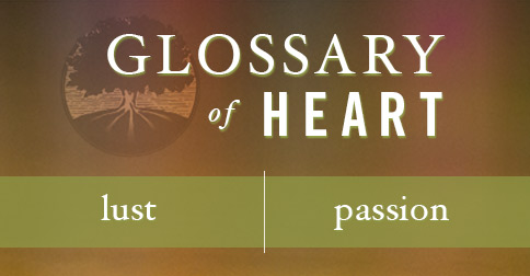 glossary-of-heart-lust-vs-passion