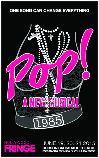 Pop!  A New musical premiering at the Hollywood Fringe Festival.