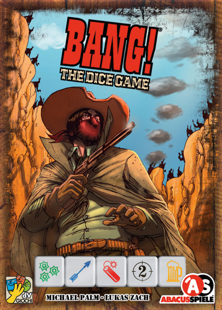 BANG! THE DICE GAME    TIME: 15  PLAYERS: 3-8  DIFFICULTY: LIGHT Category: Bluffing, Dice In Bang! you are stuck in a middle of an ol fashion stand-off. The outlaws are trying to kill the Sheriff, the deputy is trying the outlaws and the renegade wants to kill everyone!   Bang! The Dice Game is just like Yahtzee... except you have hidden roles,,, and have special abilities... and there are indians attacking you... Oh and you're all shooting each other with dice!
