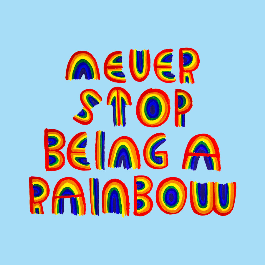 17-1-28-Never-Stop-Being-a-Rainbow-Square-IG.jpg
