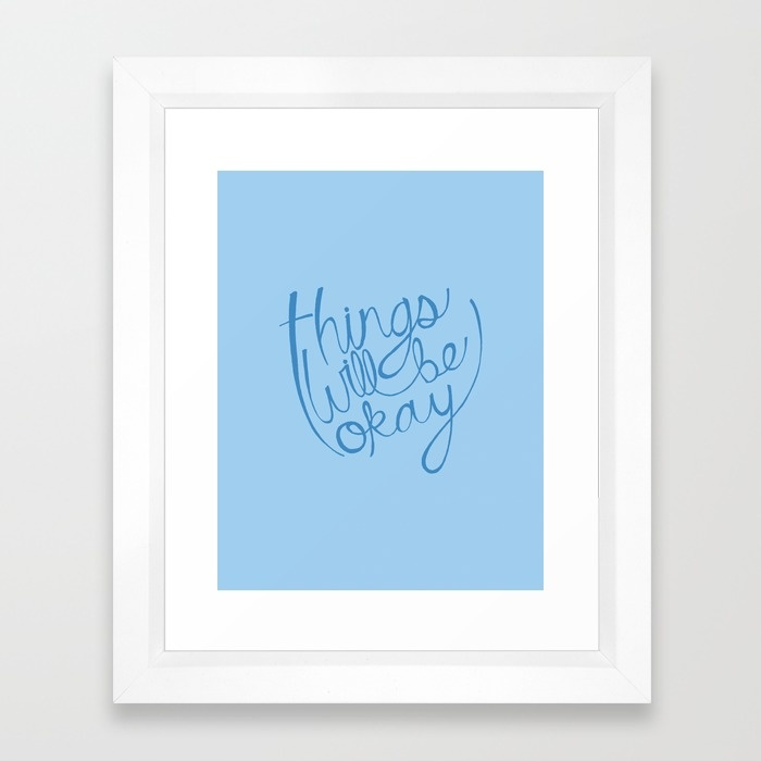 Things Will Be Okay Framed Art Print