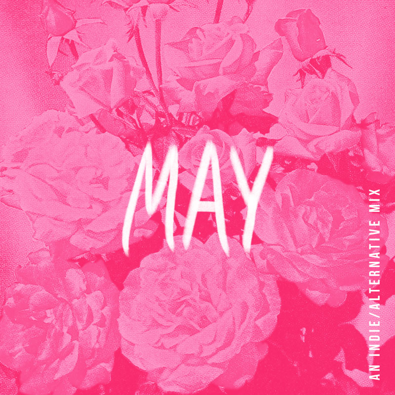 May 2018 Playlist | Julia Walck