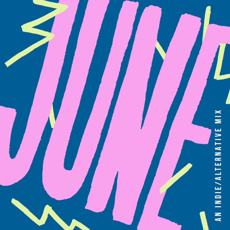 June 2018 Playlist | Julia Walck