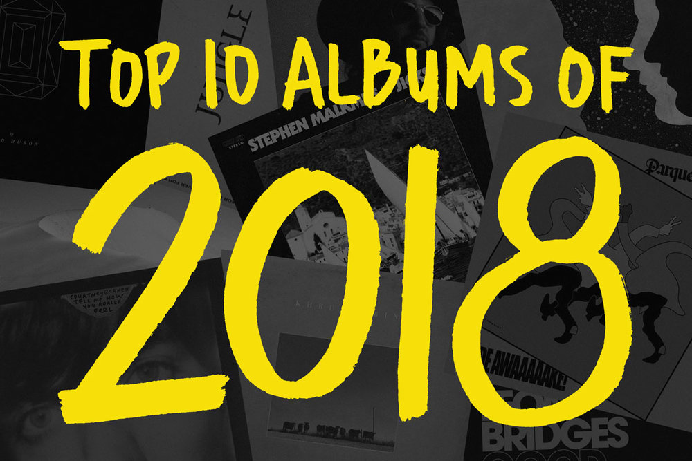 Top 10 Albums of 2018 | Julia Walck
