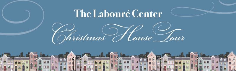 Laboure Center Christmas House Tour  Saturday December 7th 4-6pm and Sunday December 8th 12-4pm