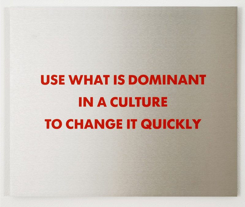JENNY HOLZER Selection from the Survival Series: Use What Is Dominant, 1983-85 Screenprint on brushed aluminum