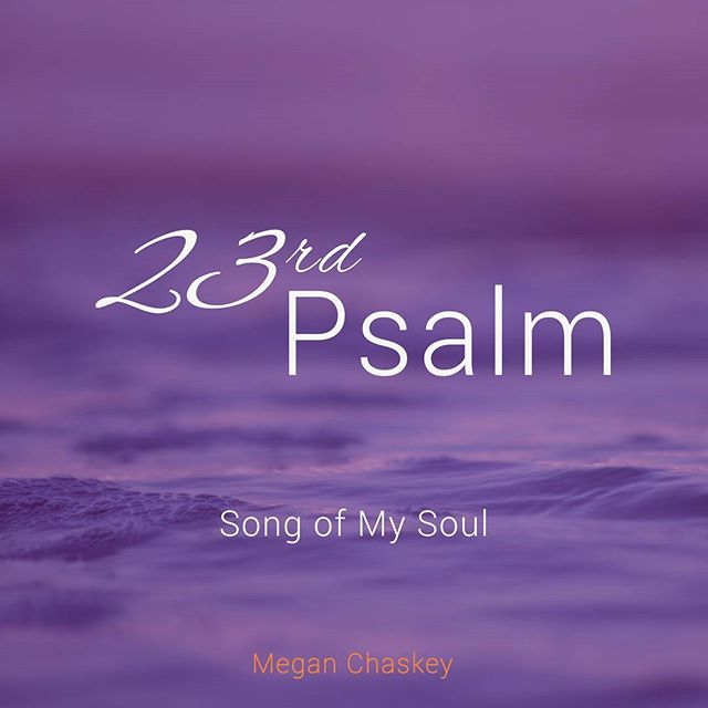 "Releasing my new single today! ""23rd Psalm - Song of My Soul"" available at https://store.cdbaby.com/cd/meganchaskey3  A beautiful prayer to transform sorrow into love, peace and harmony! #love #harmony # peace #23rd psalm #prayer #powerofmusic"