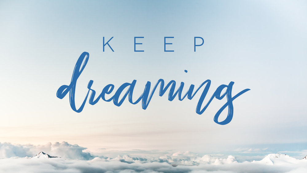 Keep Dreaming.jpg